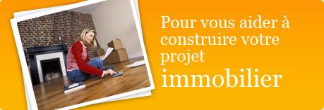 Nous vous aidons à construire votre projet immobilier